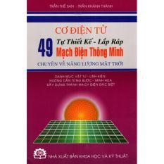Mua Cơ Điện Tử - Tự Thiết Kế - Lắp Ráp 49 Mạch Điện Thông Minh Chuyên Về Năng Lượng Mặt Trời