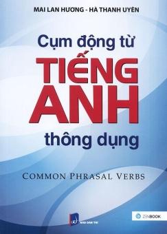 Ebook Cụm động từ tiếng Anh thông dụng - Common Phrasal Verbs - Mai Lan Hương & Hà Thanh Uyên PDF