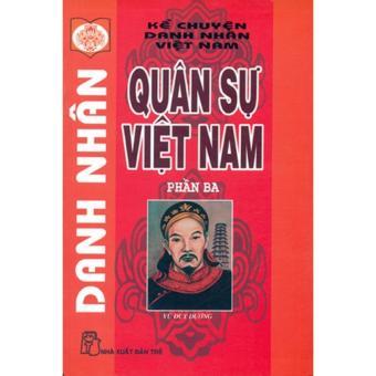Danh nhân quân sự Việt Nam - Phần 03