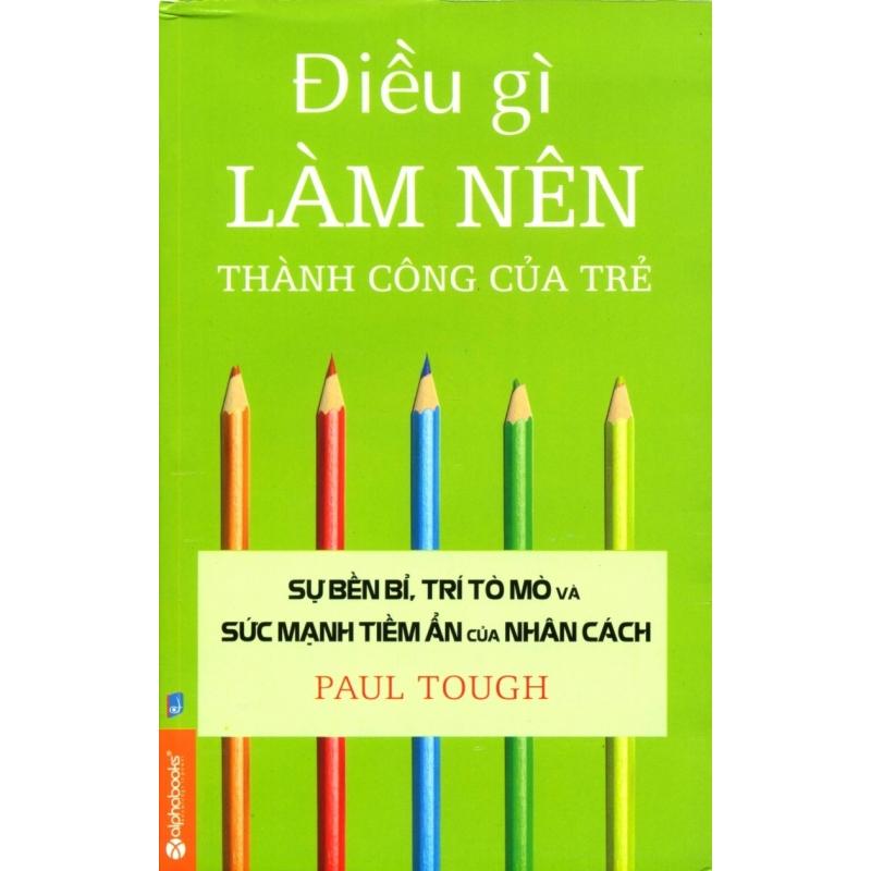 Mua Điều Gì Làm Nên Thành Công Của Trẻ - Tuấn Trương,Thảo Nguyên,Paul Tough