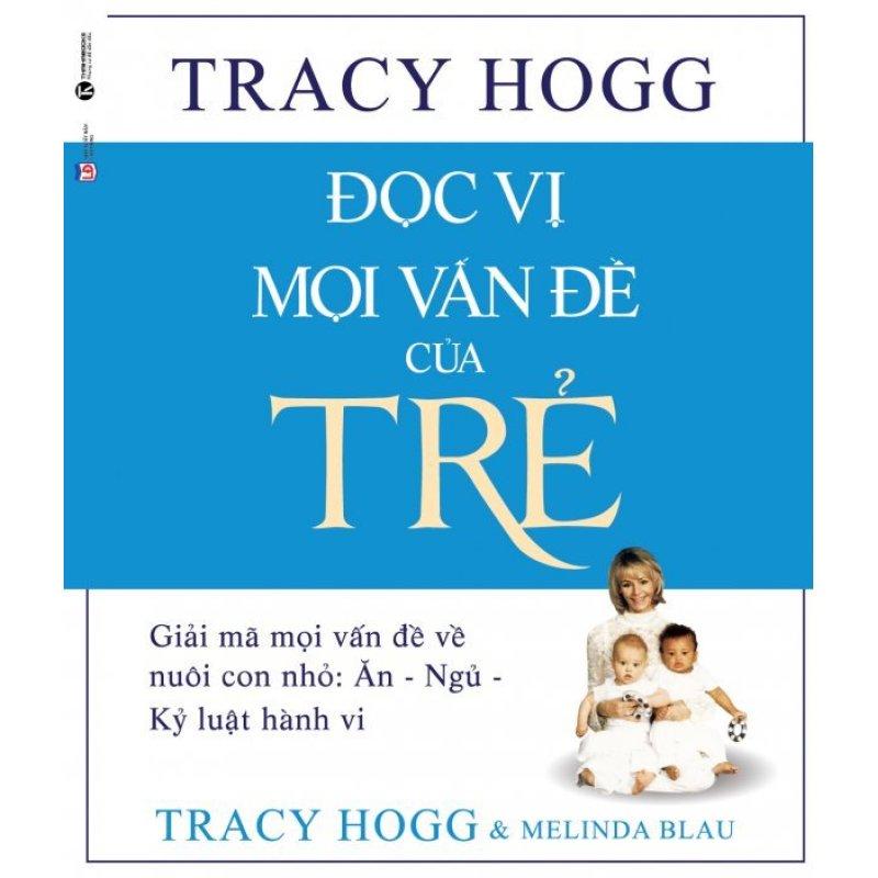 Mua Đọc Vị Mọi Vấn Đề Của Trẻ - Tracy Hogg,Melinda Blau,Nhiều dịch giả
