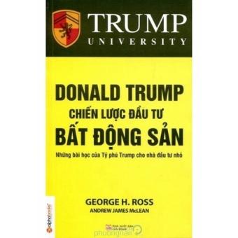 Donald Trump - Chiến Lược Đầu Tư Bất Động Sản (Tái bản năm 2015) - 8685148 , PH186MEAA7CL19VNAMZ-13588747 , 224_PH186MEAA7CL19VNAMZ-13588747 , 99000 , Donald-Trump-Chien-Luoc-Dau-Tu-Bat-Dong-San-Tai-ban-nam-2015-224_PH186MEAA7CL19VNAMZ-13588747 , lazada.vn , Donald Trump - Chiến Lược Đầu Tư Bất Động Sản (Tái bản năm