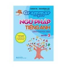 Sách: Grammar For You – Book 3 / Ngữ Pháp Tiếng Anh Cho Học Sinh – Tập 3