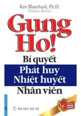 Mua Gung Ho! Bí Quyết Phát Huy Nhiệt Huyết Nhân Viên