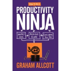 Mua How to be a Productivity Ninja: Worry Less, Achieve More and Love What You Do