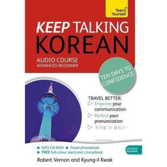 Keep Talking Korean Audio Course - Ten Days to Confidence: Advancedbeginner