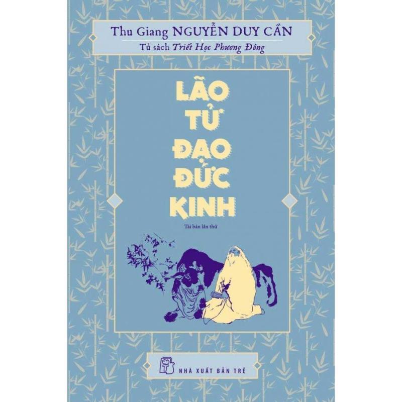 Mua Lão Tử Đạo Đức Kinh (Tái Bản 2017) - Thu Giang Nguyễn Duy Cần