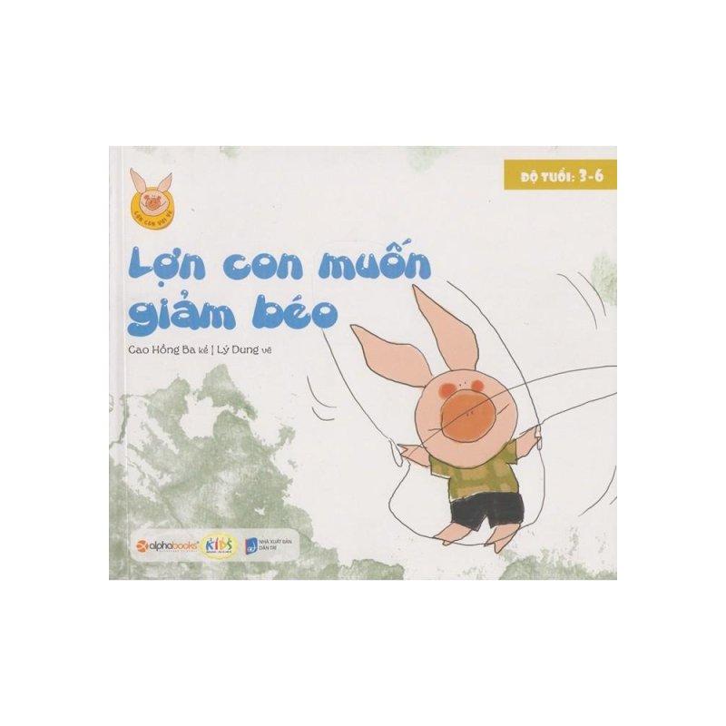 Mua Lợn Con Vui Vẻ - Lợn Con Muốn Giảm Béo (3 -6 tuổi)