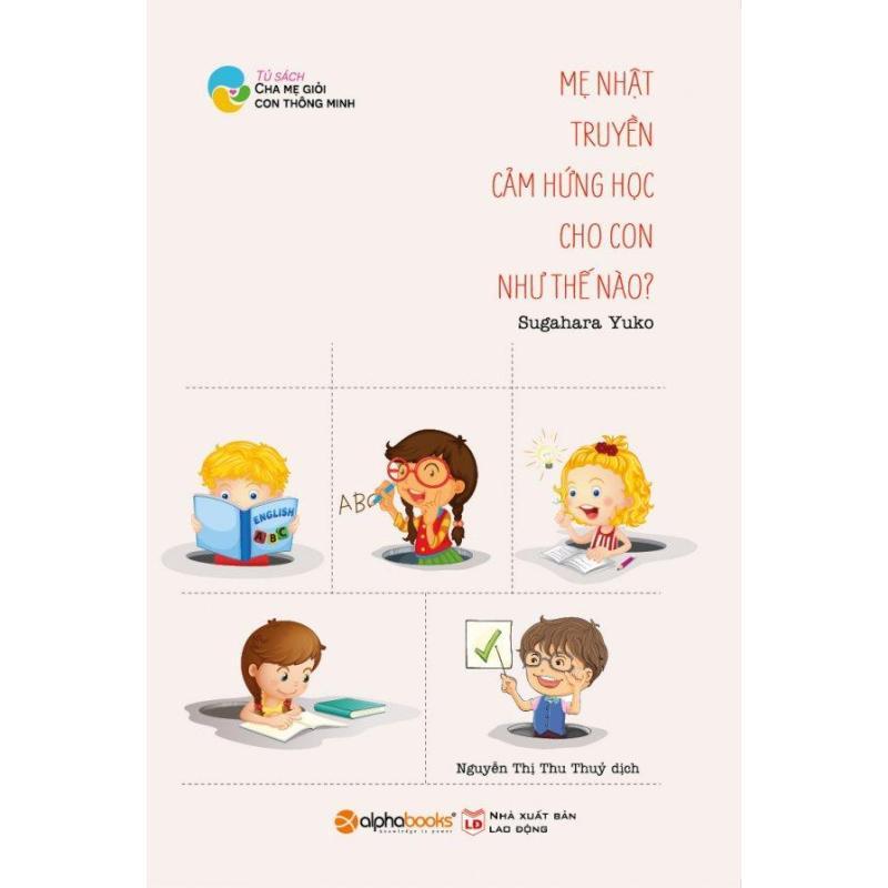 Mua Mẹ Nhật Truyền Cảm Hứng Học Cho Con Như Thế Nào? - Nguyễn Thị Thu Thủy,Sugahara Yuko