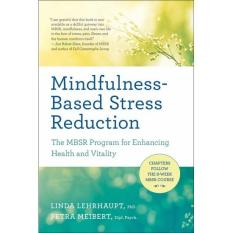 Mua Mindfulness-Based Stress Reduction: The MBSR Program for Enhancing Health and Vitality