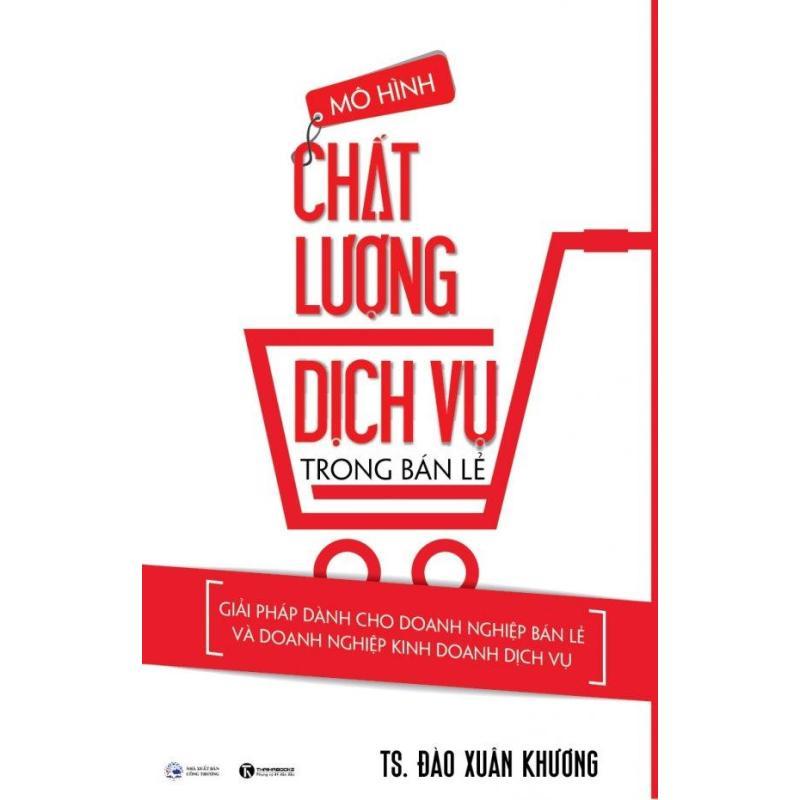 Mua Mô Hình Chất Lượng Dịch Vụ Trong Bán Lẻ - TS. Đào Xuân Khương