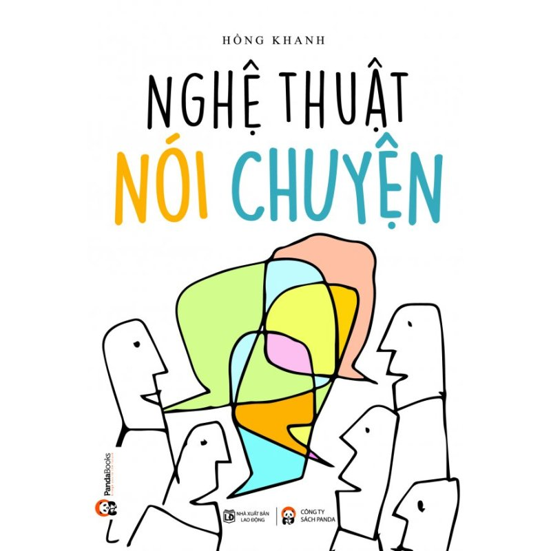 Mua Nghệ Thuật Nói Chuyện (Tái Bản 2016) - Hồng Khanh