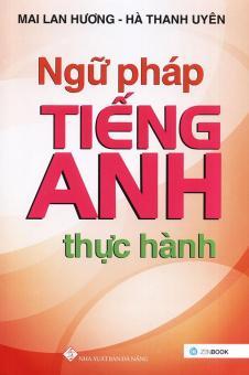 Ebook Ngữ pháp tiếng Anh thực hành - Mai Lan Hương & Hà Thanh Uyên PDF