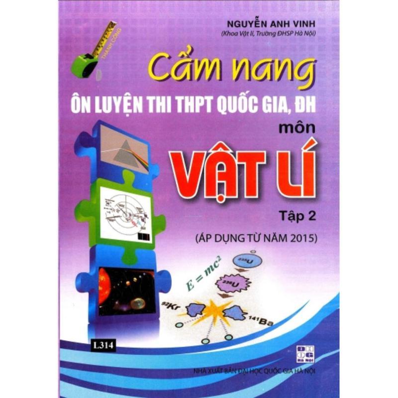 Mua Nguyễn Anh Vinh - Cẩm nang ôn luyện thị THPT quốc gia môn Vật lí - Tập 2