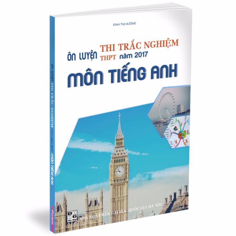 Mua Ôn luyện thi trắc nghiệm THPT năm 2017 môn Tiếng Anh