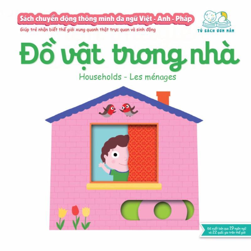 Mua Sách chuyển động thông minh đa ngữ Việt - Anh - Pháp: Đồ vật trong nhà – Households – Les ménages