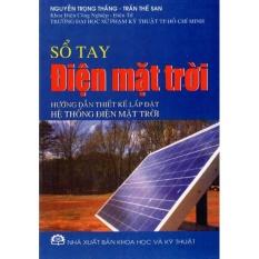Mua Sổ Tay Điện Mặt Trời - Hướng Dẫn Thiết Kế Lắp Đặt Hệ Thống Điện Mặt Trời