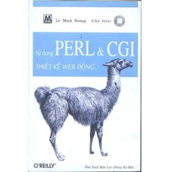 Sử dụng Perl & CGI thiết kế web động - 8768585 , TA191MEAA5HWUPVNAMZ-10092646 , 224_TA191MEAA5HWUPVNAMZ-10092646 , 96000 , Su-dung-Perl-CGI-thiet-ke-web-dong-224_TA191MEAA5HWUPVNAMZ-10092646 , lazada.vn , Sử dụng Perl & CGI thiết kế web động