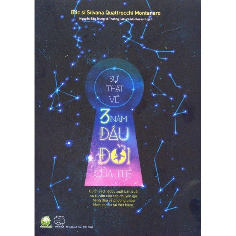 Mua Sự Thật Về 3 Năm Đầu Đời Của Trẻ - Nguyễn Bảo Trung,Trường Sakura Montessori,Silvana Quattrocchi Montanaro