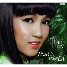 THANH THÚY – TÌNH CA TRÊN LÁ (CD)