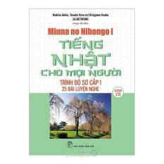 Tiếng Nhật Cho Moi Người Trình Độ Sơ Cấp 1 – 25 Bài Luyện Nghe (Kèm CD)