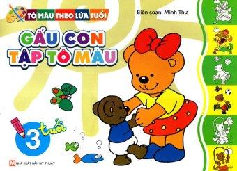 Tô Màu Theo Lứa Tuổi - Gấu Con Tập Tô Màu (Dành Cho Bé 3 Tuổi)