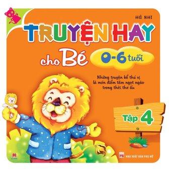 Truyện hay cho bé từ 0-6 tuổi tập 4