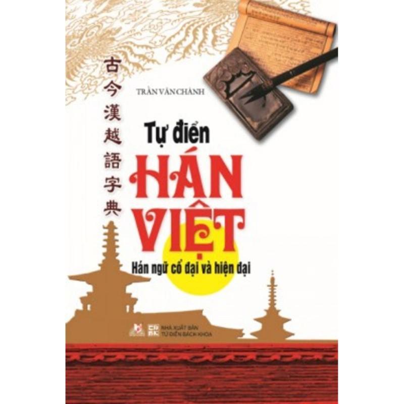Mua Tự Điển Hán Việt - Hán Ngữ Cổ Đại Và Hiện Đại - Trần Văn Chánh
