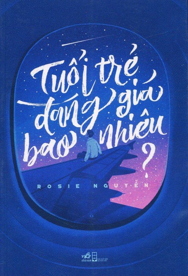 Tuổi Trẻ Đáng Giá Bao Nhiêu? - Rosie Nguyễn - NXB Nhã Nam - BỌC NILON BẢO QUẢN SÁCH CHUYÊN...