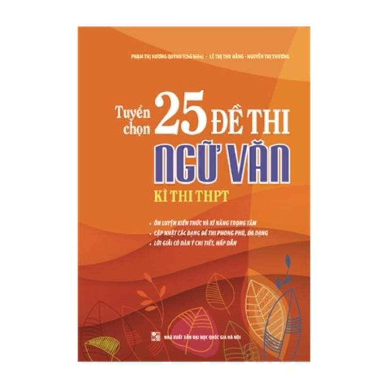 Mua Tuyển chọn 25 đề thi Ngữ Văn - Kì thi THPT