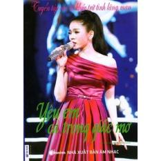 Tuyển Tập Các Ca Khúc Trữ Tình Lãng Mạn – Yêu Em Cả Trong Giấc Mơ (Kèm CD)