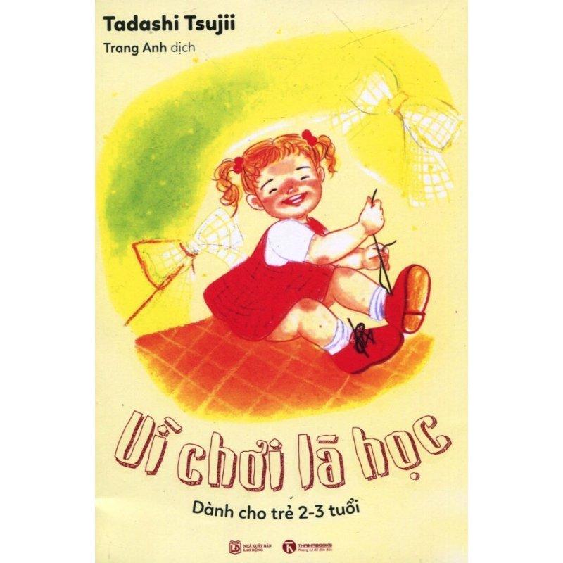 Mua Vì Chơi Là Học (Dành Cho Trẻ 2 - 3 Tuổi) - Trang Anh,Tadashi Tsujii