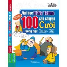 Vui học tiếng Trung qua 100 câu chuyện cười song ngữ Trung – Việt