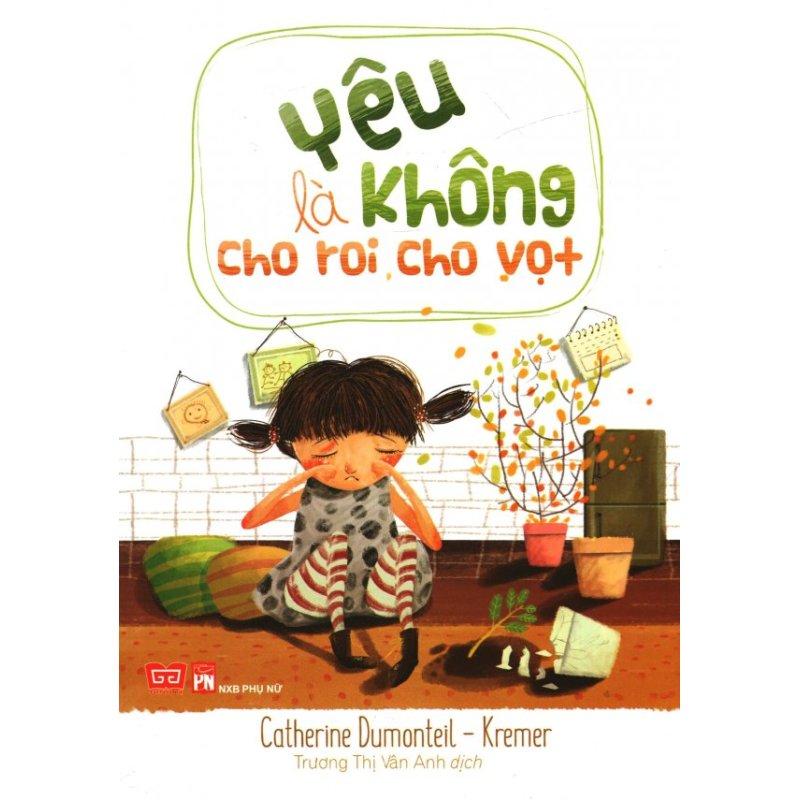 Mua Yêu Là Không Cho Roi Cho Vọt - Catherine Dumonteil - Kremer, Trương Thị Vân Anh