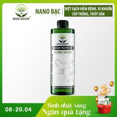 Nano Bạc – Diệt sạch nấm bệnh, vi khuẩn hoa hồng, hoa lan, thương hiệu Docneem, chai 500ml