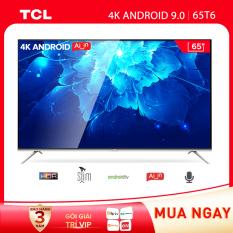 | mua TV quay số trúng Máy Lọc KK | TV TCL 65 inch Android 9.0 4K UHD. wifi – 65T6 – HDR, Micro Dimming, Dolby, Chromecast, T-cast, AI+IN – Tivi giá rẻ chất lượng – Bảo hành 3 năm..