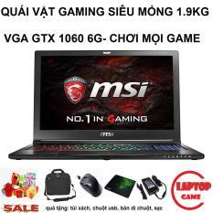 MSI GS63VR 6RF Stealth Pro siêu mỏng, siêu mạnh ( i7-6700HQ, ram 8g, HDD 1Tb, card rời Nvidia GTX 1060- 6G, màn 15.6 FullHD IPS) nặng 1.9kg