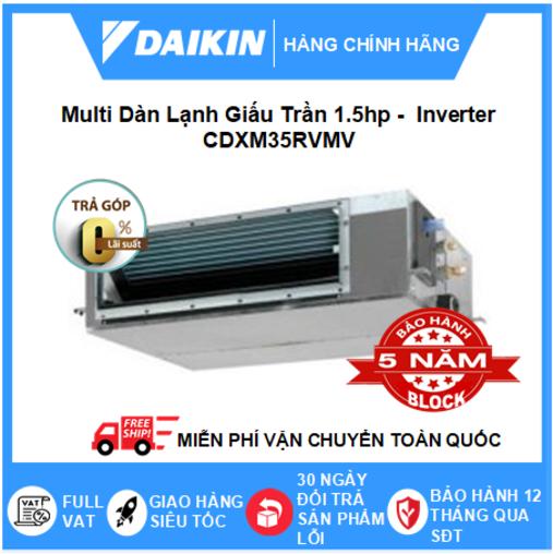 Máy Lạnh Multi Dàn Lạnh Giấu Trần CDXM35RVMV – 1.5hp – 12000btu Inverter R32 – Điều hòa chính hãng – Điện máy SAPHO