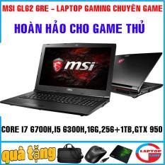 MSI GL62 6RE quái vật game Core i7 6700HQ, Core i5-6300HQ, ram 16g, ssd 256g+ HDD 1TB / VGA GTX 950/ 15.6 inch FHD 1080/ dòng máy chuyên game