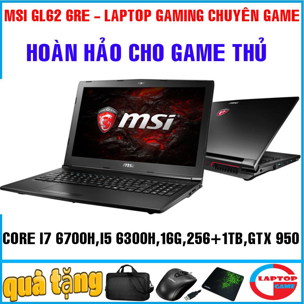 [Trả góp 0%]MSI GL62 6RE quái vật game Core i7 6700HQ Core i5-6300HQ ram 16g ssd 256g+ HDD 1TB /...