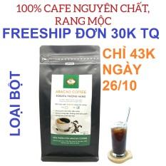 Cafe rang xay, cà phê nguyên chất , ROBUSTA THƯỢNG HẠNG- ARACAO COFFEE – thơm, đậm, đắng, mạnh, hậu ngọt [GÓI BỘT 500G]