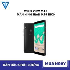 WIKO VIEW MAX MÀN HÌNH TRÀN 5.99 INCH, ROM 16GB RAM 2GB KẾT NỐI 4G + Tặng kèm ốp lưng và miếng dán màn hình ( Bảo hành 12 tháng)