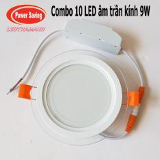 Combo 10 Đèn led âm trần mặt kính 9W phi 90mm