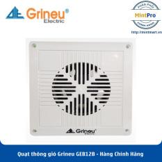 Quạt thông gió nhà vệ sinh Grineu GEB12B – Hàng Chính Hãng
