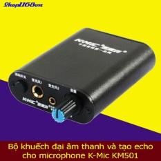 Bộ khuếch đại âm thanh và tạo echo cho micro K-Mic KM501