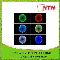 FAN CASE VSP 12CM – LED RGB + 4 ỐC