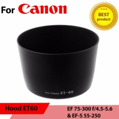 Hood ET60 for Canon EF 75-300 f/4.5-5.6 & EF-S 55-250