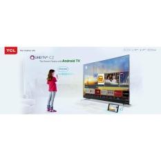 QUHD TV TCL C2 – SỰ LỰA CHỌN THÔNG MINH