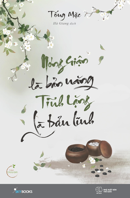 Fahasa – Nóng Giận Là Bản Năng, Tĩnh Lặng Là Bản Lĩnh (Tái Bản 2020)