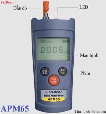 Máy đo công suất quang TriBrer APM65 – HÀNG CHÍNH HÃNG